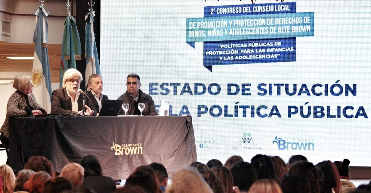 ALMIRANTE BROWN REALIZÓ EL II CONGRESO LOCAL DE NIÑEZ Y ADOLESCENCIA